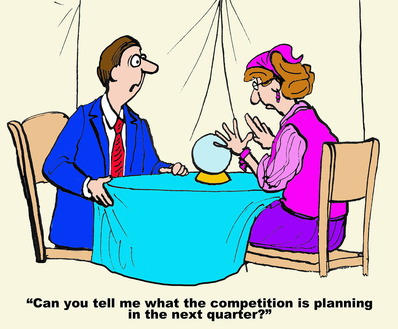 Business cartoon of businessman asking fortune teller with crystal ball, 'Can you tell me what the competition is planning in the next quarter?'.