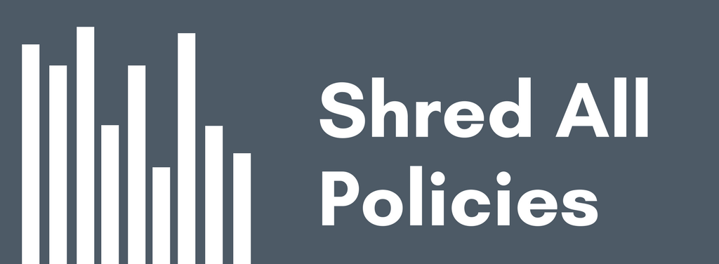Shred All Policies